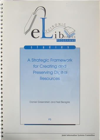 A Strategic Framework For Creating And Preserving Digital Resources (1998)